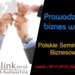 Rozdaliśmy zaproszenia na Polskie Seminarium Biznesowe w Leeds