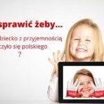 Jak sprawić, żeby Twoje dziecko z przyjemnością uczyło się polskiego?